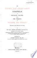 The Gothic and Anglo Saxon Gospels in Parallel Columns with the Versions of Wycliffe and Tyndale