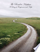 The Road to Nowhere A Story of Forgiveness and Hope Book