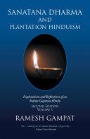 Sanatana Dharma and Plantation Hinduism (Second Edition Volume 1) Book