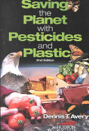 Saving the Planet with Pesticides and Plastic