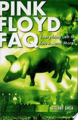 Download Pink Floyd FAQ Free Books - Dlebooks.net
