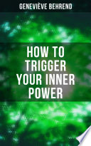 How to Trigger Your Inner Power