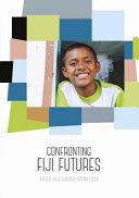 Confronting Fiji Futures