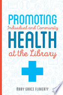 Promoting Individual and Community Health at the Library