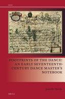 Footprints of the dance: an early seventeenth-century dance master's notebook