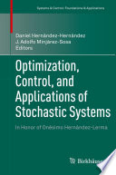 Optimization Control And Applications Of Stochastic Systems