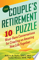 Couple's Retirement Puzzle  : 10 Must-Have Conversations for Creating an Amazing New Life Together