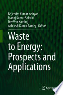 Waste to Energy  Prospects and Applications