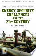 Energy Security Challenges For The 21st Century A Reference Handbook