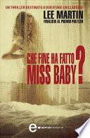 Che fine ha fatto Miss Baby?