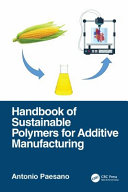 Handbook of Sustainable Polymers for Additive Manufacturing