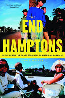 The End of the Hamptons: Scenes from the Class Struggle in ...