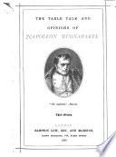 The Table Talk and Opinions of Napoleon Buonaparte Book PDF