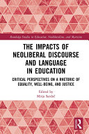 The Impacts of Neoliberal Discourse and Language in Education