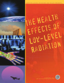 The Health Effects of Low-Level Radiation