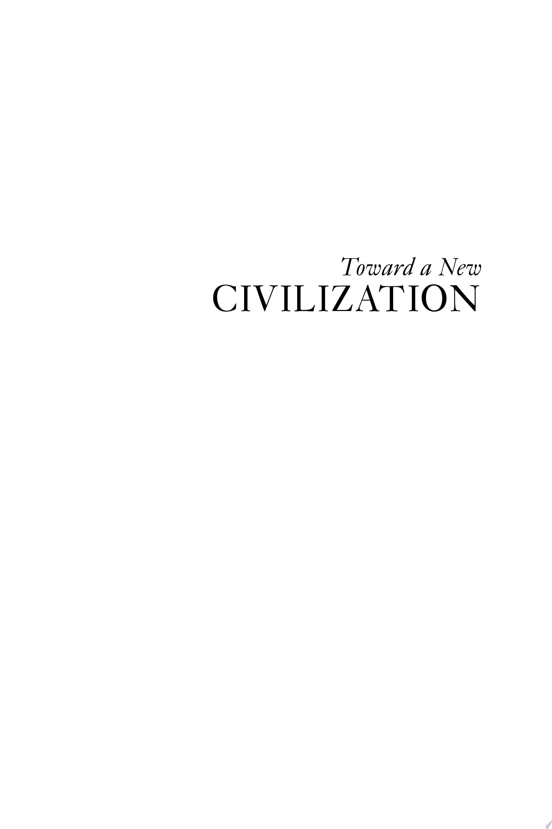 Toward a New Civilization