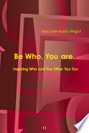 Be Who You Are Inspiring Who And The Other You Too