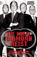 The Great Diamond Heist - The Incredible True Story of the Hatton Garden Diamond Geezers