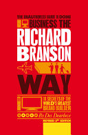 The Unauthorized Guide to Doing Business the Richard Branson Way