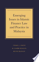 Emerging Issues In Islamic Finance Law And Practice In Malaysia