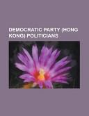 Democratic Party Politicians: Albert Chan, Albert Ho, Andrew ...