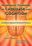 Neurogenic Disorders of Language and Cognition
