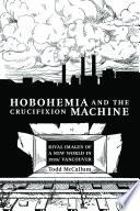 Hobohemia and the Crucifixion Machine
