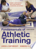 Fundamentals of athletic training / Lorin A. Cartwright, MS, ATC, CAA, Kimberly S. Peer, EdD, Kent S