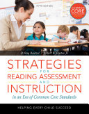 Strategies for Reading Assessment and Instruction in an Era of Common Core Standards Book