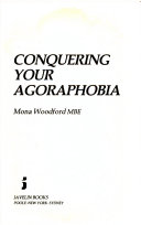 Conquering Your Agoraphobia