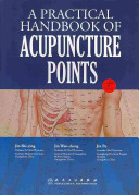 A Practical Handbook of Acupuncture Points