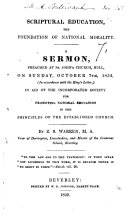 Scriptural education the foundation of national morality  A sermon  on Deut  vi  6 9   etc