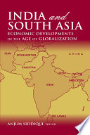 India And South Asia Economic Developments In The Age Of Globalization