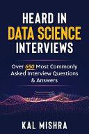 Heard in Data Science Interviews