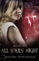Blood Ties Book Four  All Souls  Night  A Bloodties Novel  Book 4