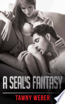 A SEAL s Fantasy  Mills   Boon Blaze   Forbidden  A Shade Darker  Book 4