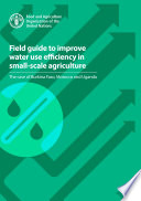Field guide to improve water use efficiency in small scale agriculture