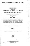 Trade Expansion Act of 1962: Hearings Before the Committee ...