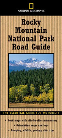 National Geographic Rocky Mountain National Park Road Guide
