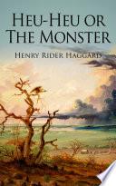 Heu Heu or The Monster