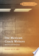 The Mexican Crack Writers  : History and Criticism