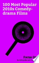 Focus On 100 Most Popular 2010s Comedy Drama Films Book PDF