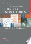 """""""The History of the Theory of Structures: Searching for Equilibrium"""" by Karl-Eugen Kurrer, Philip Thrift, Ekkehard Ramm"""