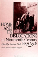 Home and its Dislocations in Nineteenth Century France