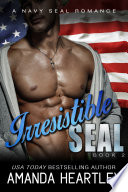 Irresistible SEAL Book 2
