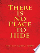There Is No Place to Hide Book