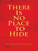 There Is No Place to Hide
