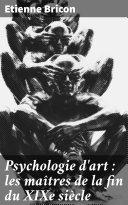 Pdf Psychologie d'art : les maîtres de la fin du XIXe siècle Telecharger