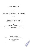 Elements of the Anatomy, Physiology, and Hygiene of the Human System