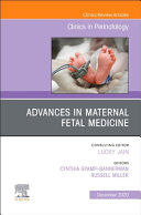 Advances In Maternal Fetal Medicine  An Issue Of Clinics In Perinatology  Volume 47 4